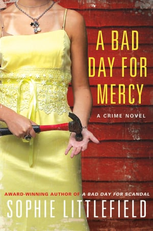 Sophie Littlefield A Bad Day for Mercy