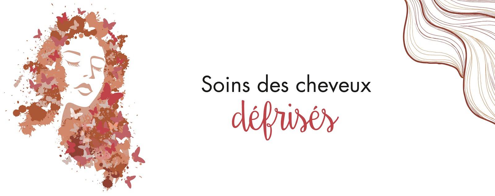 SOIN DES CHEVEUX DEFRISES