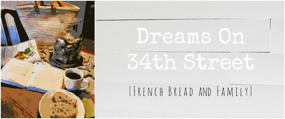 Dreams On 34th Street ~ French Bread & Family