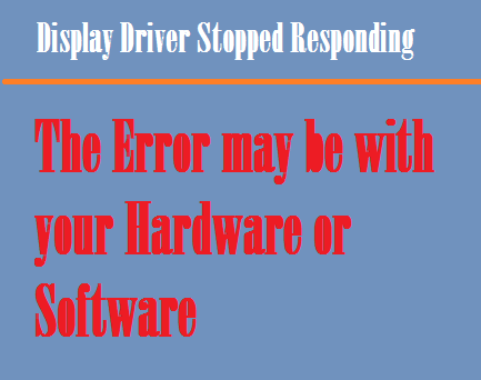 How to Fix the Error Display driver stopped responding and has recovered