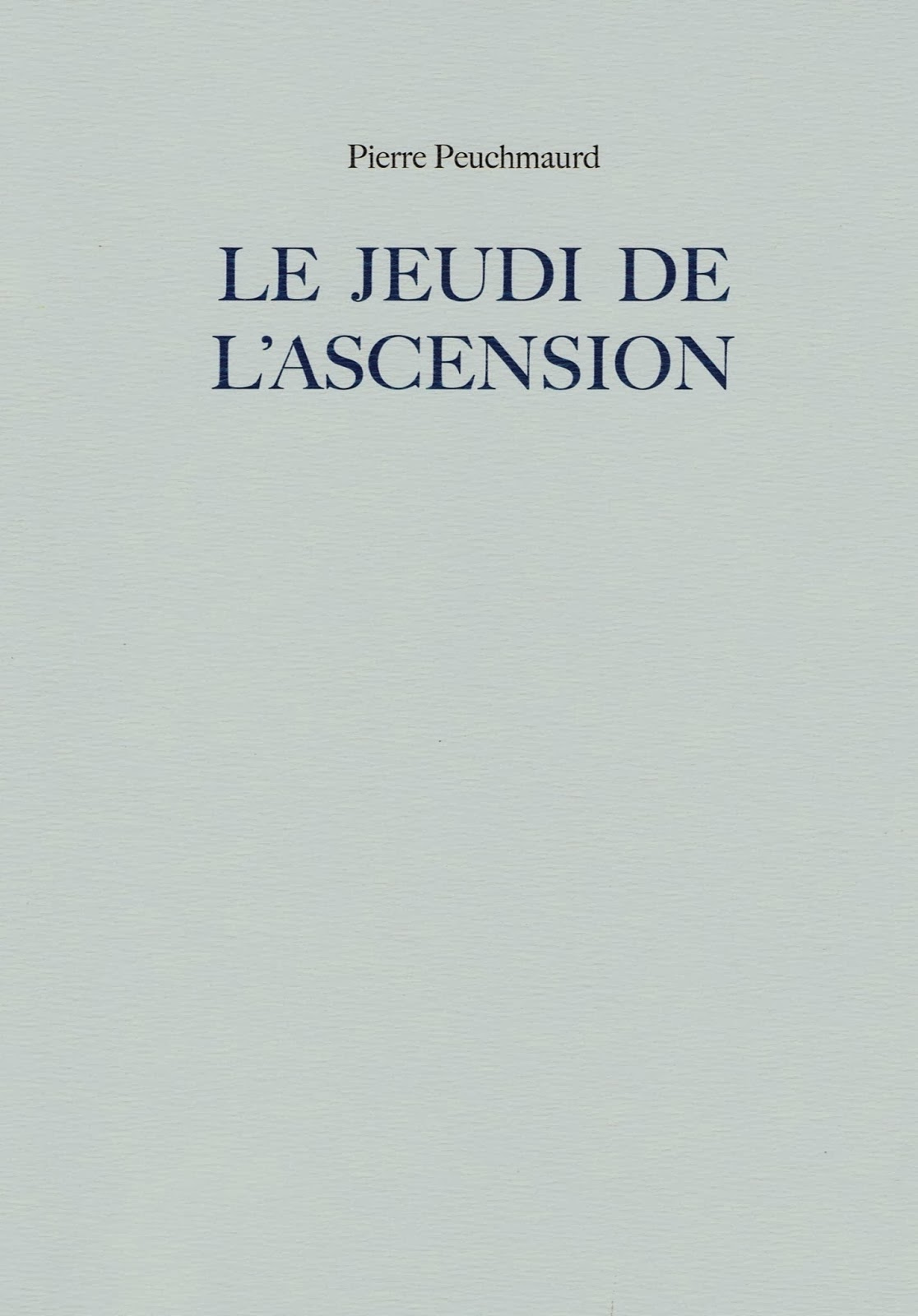 Pierre PEUCHMAURD, LE JEUDI DE L'ASCENSION, Collection de l'umbo
