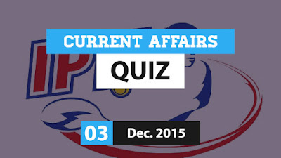 Current Affairs Quiz 3 December 2015