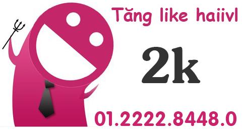 Dịch vụ tăng 2k like trên tài khoản haiivl.com