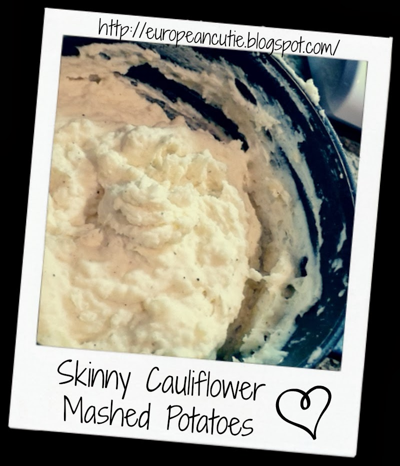 European Cutie ♥: Skinny Cauliflower Mashed Potatoes