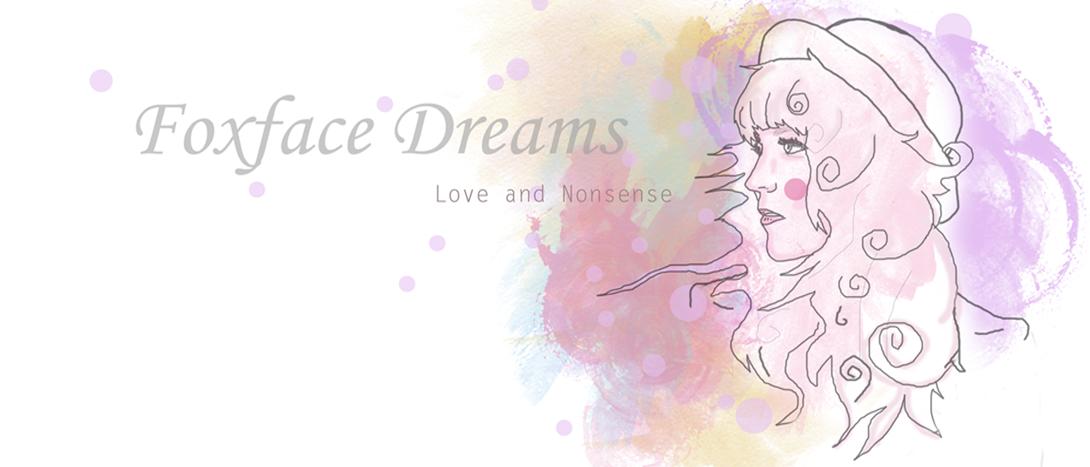 *Foxface dreams*