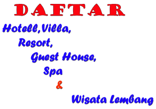 Daftar Nama Hotel, Villa, Resort, Guesthouse dan Wisata lembang Lengkap
