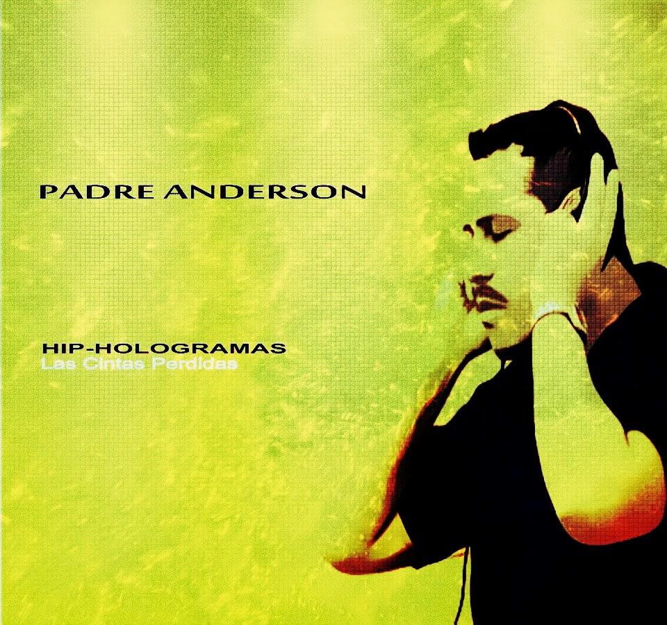 """Padre Anderson - Hip-Hologramas """"Las Cintas Perdidas"""" [2012]"""