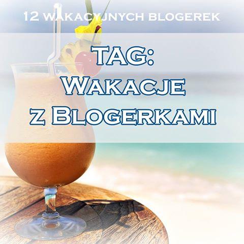TAG: Wakacje z blogerkami