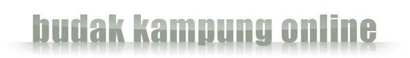 ! BUDAK KAMPUNG ONLINE !