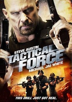 Chiến Thuật Sai Lầm - Tactical Force (2011) Poster