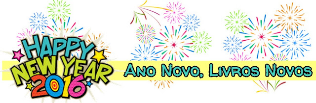 [Sorteio] Happy New Year 2016 - Ano Novo, Livros Novos