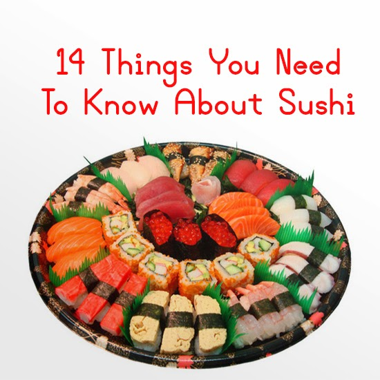14 Things You Need To Know About Sushi