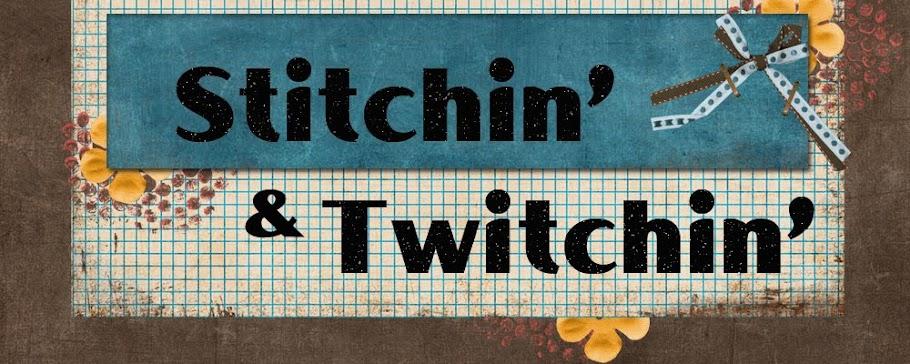 Stitchin' & Twitchin'