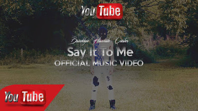 "Brooklyn Carter (@BklnCarter) -  ""Say It To Me"" (Video)"