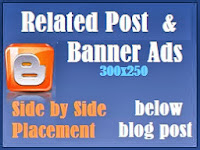 Add Related Post and Banner Ads Side by Side below every Blogger Blog Post