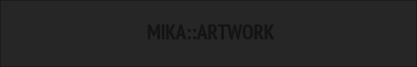 MIKA::ARTWORK