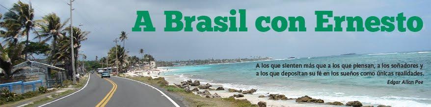 A Brasil con Ernesto