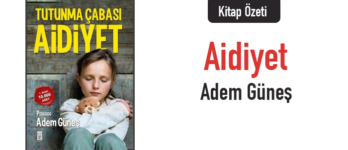 Aidiyet / Adem Güneş (Kitap Özeti)