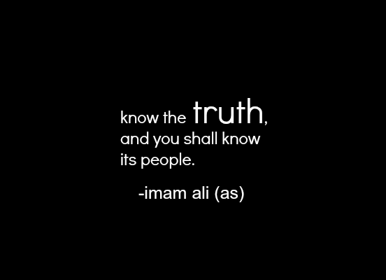 Know  the truth, and you shall know its people.