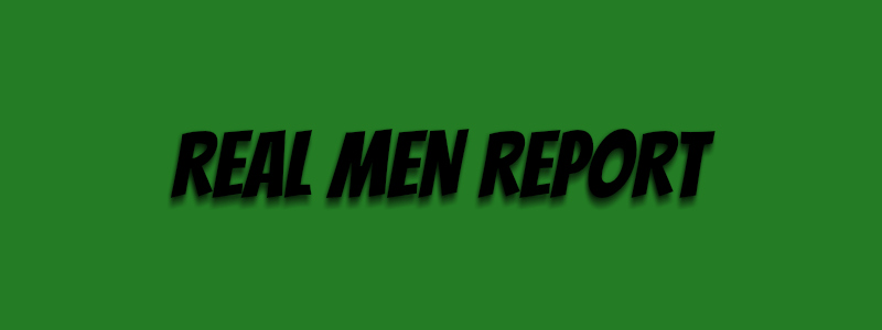 Real Men Report
