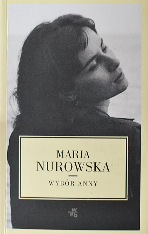 "Maria Nurowska ""Wybór Anny"""