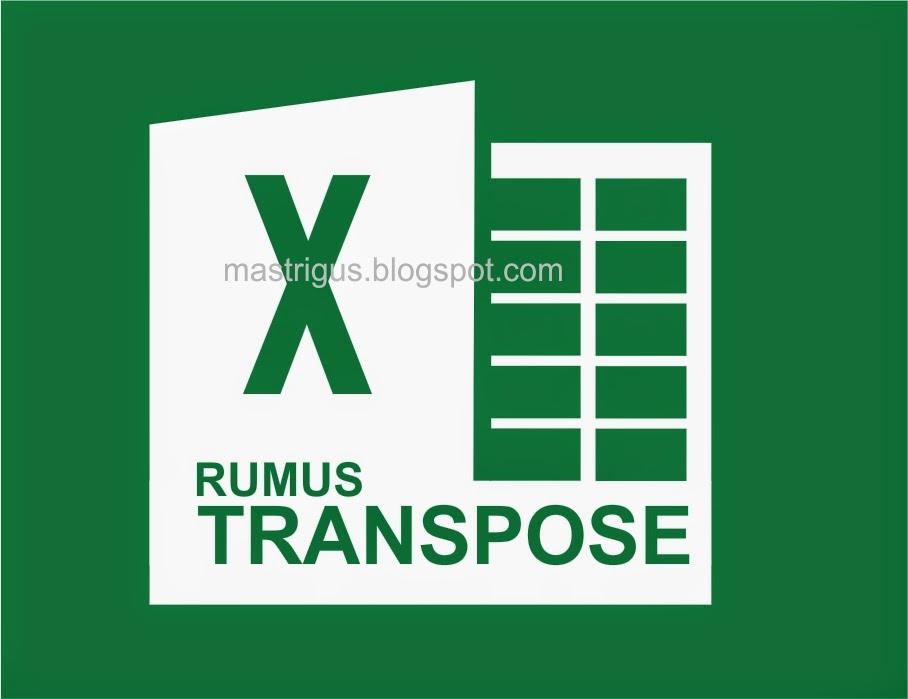 Fungsi Rumus TRANSPOSE di Microsoft Excel 2013