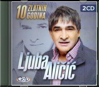 Narodna - Zabavna Muzika 2012 - Page 8 Ljuba+Alicic+-+10+Zlatnih+Godina+2CD+%25282012%2529