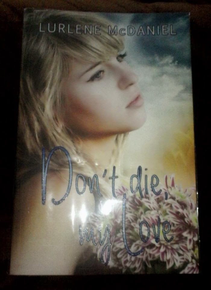 an examination of the book dont die my love by lurlene mcdaniel Don't die, my love - summary don't die, my love - visuals lurlene mcdaniel don't die, my love - summary edit 0 2.