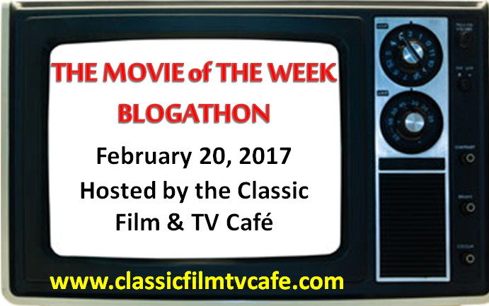 Classic Film & TV Café blogathon: 2017