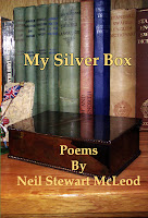 http://www.amazon.com/Silver-Poems-Neil-Stewart-McLeod/dp/149108328X/ref=sr_1_4?ie=UTF8&qid=1387169680&sr=8-4&keywords=poetry+Neil+Stewart+McLeod