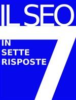IL SEO IN 7 RISPOSTE - eBook