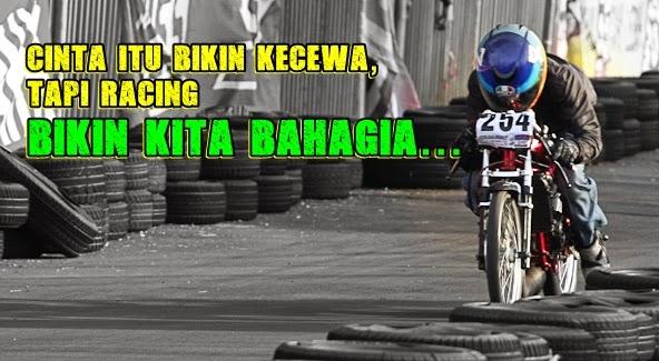... akan admin berikan Kata Kata Motivasi Anak Racing Drag Balap Motor