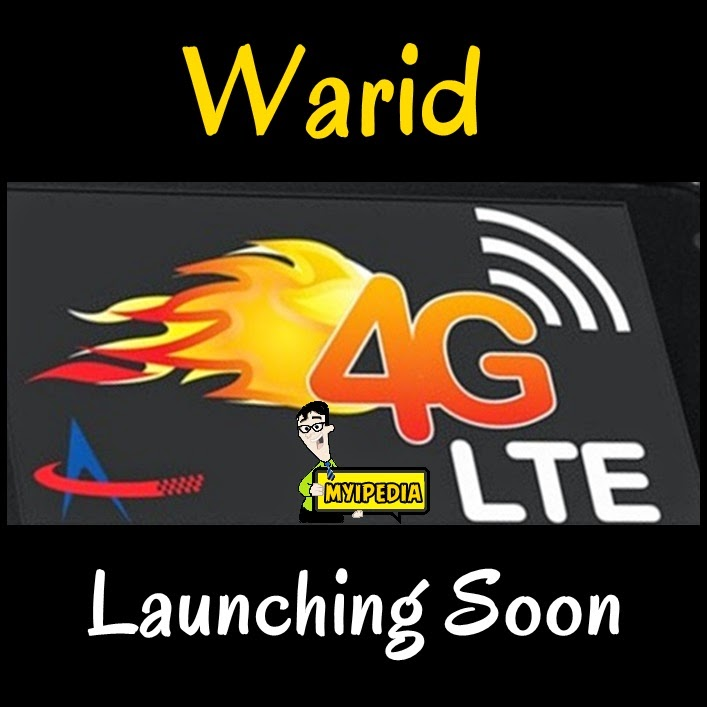 Warid 4G LTE launching soon 2014