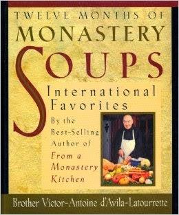 http://www.amazon.com/Twelve-Months-Monastery-Victor-Antoine-dAvila-Latourret/dp/B007GNADJM/ref=sr_1_4?ie=UTF8&qid=1393034007&sr=8-4&keywords=monastery+soups