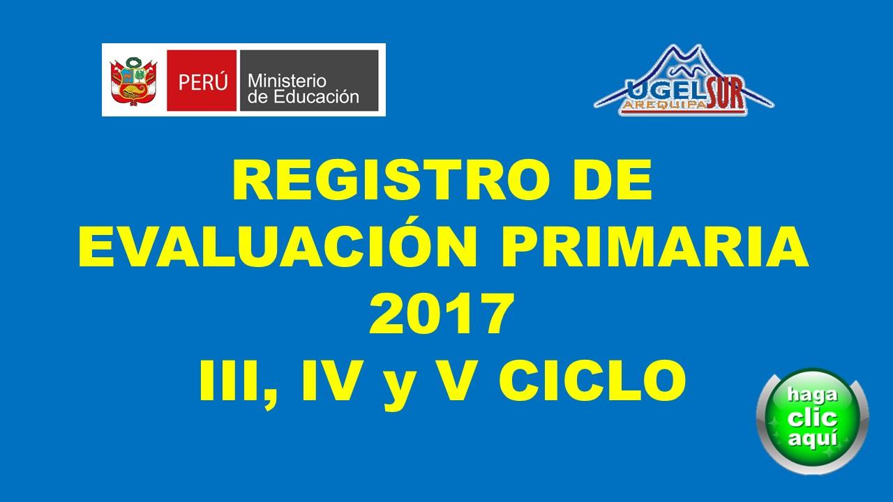 REGISTROS DE EVALUACIÓN PRIMARIA 2017