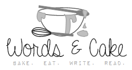 Words & Cake | Bake, Eat, Write, Read