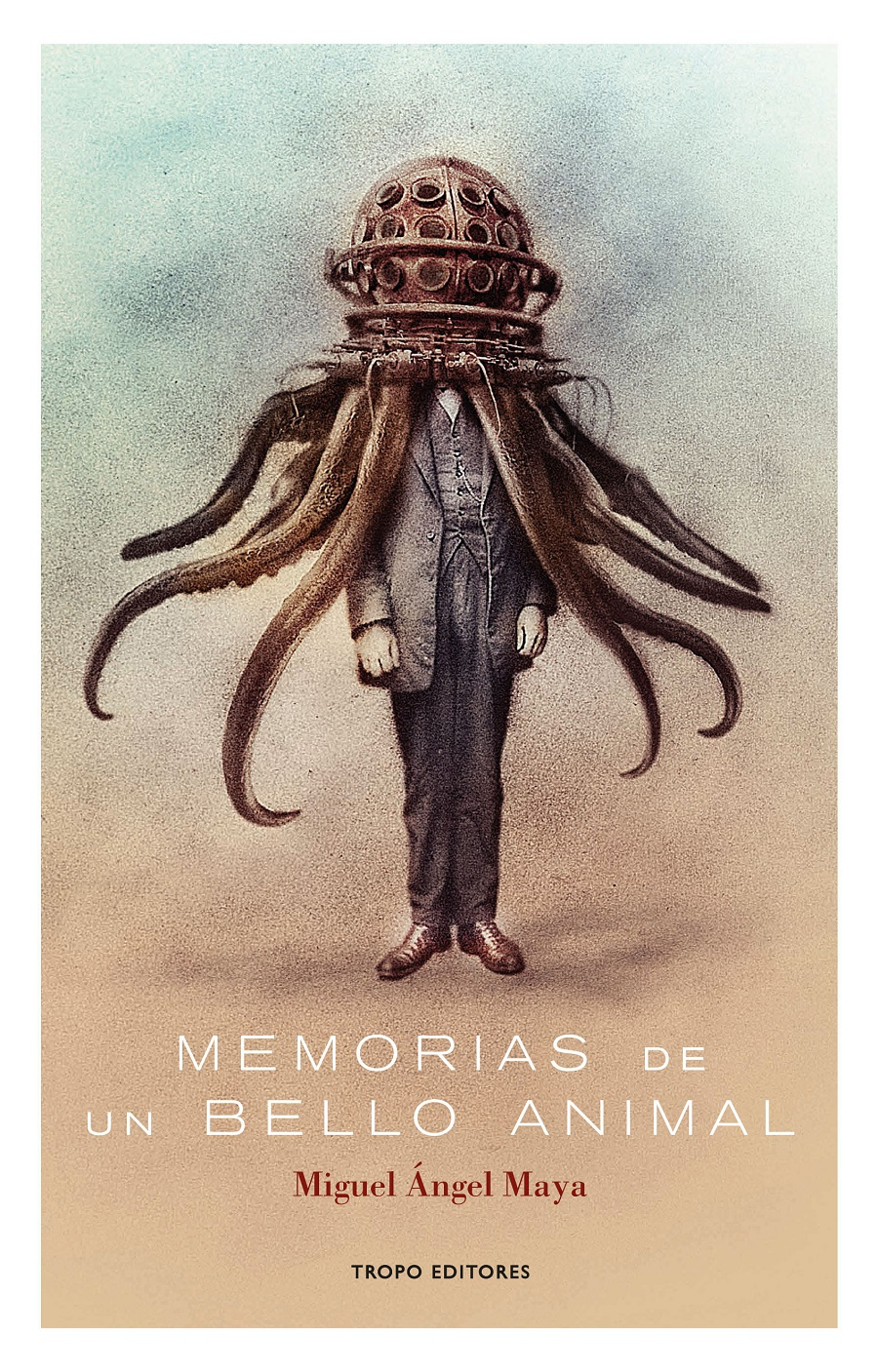 MEMORIAS DE UN BELLO ANIMAL (Tropo Editores, 2017)