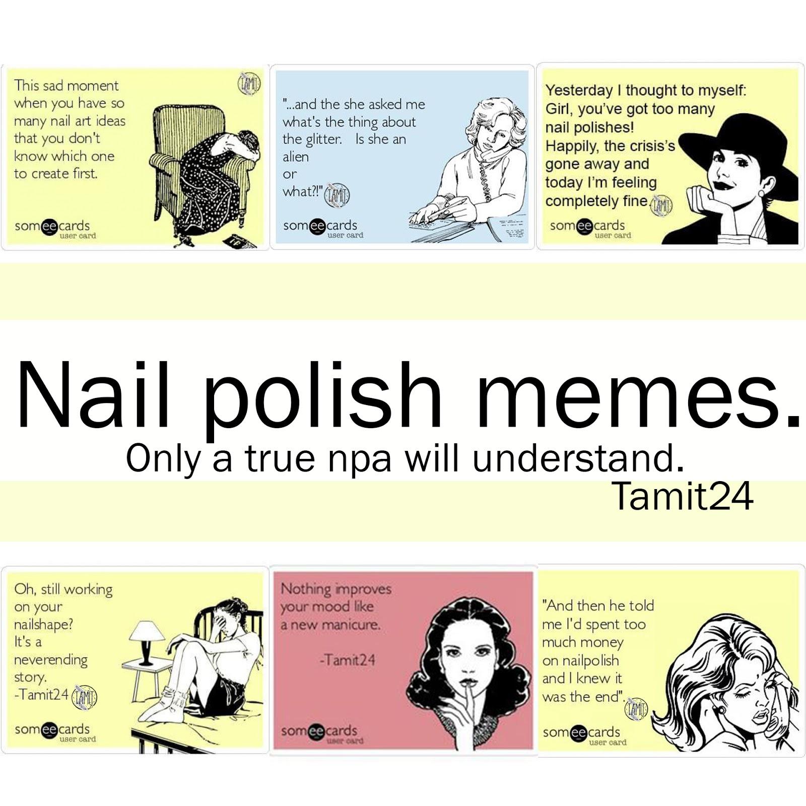 nail%2Bpolish%2Bmemes%2Bonly%2Ba%2Btrue%2Bnpa%2Bwill%2Bunderstand fall in nailove! nail polish memes
