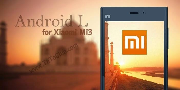 Xiaomi Mi3 Android L Update