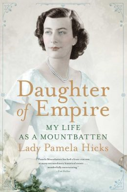 http://www.amazon.com/Daughter-Empire-My-Life-Mountbatten/dp/1476733813/ref=sr_1_1?ie=UTF8&qid=1389216171&sr=8-1&keywords=daughter+of+empire
