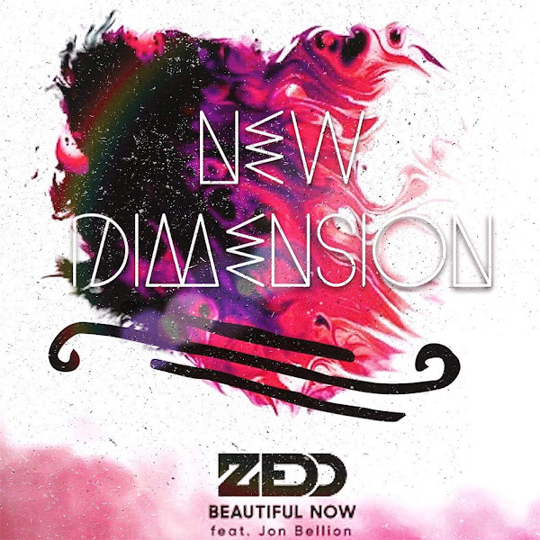 New Dimension & Zeds - Zedd - Beautiful Now [New Dimension Remix] (feat. Jon Bellion) - Single Cover