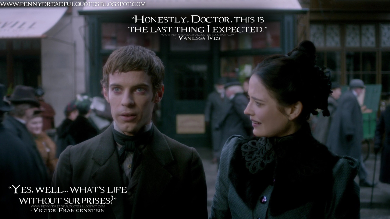 Victor Frankenstein Quotes Vanessa Ives Honestly Doctor This Is The Last Thing I Expected