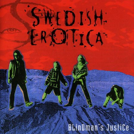 SWEDISH EROTICA / BLINDMAN'S JUSTICE (1995) | ALL METAL MUSIC