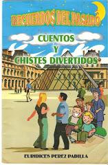 RECUERDOS DEL PASADO - CHISTES Y CUENTOS DIVERTIDOS.