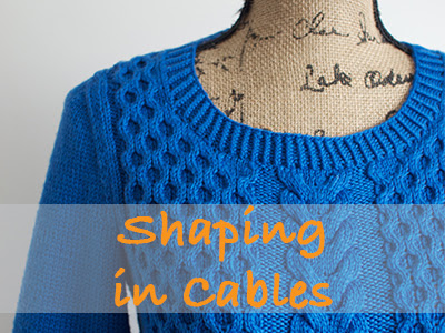 Neat tutorial for shaping in cables!