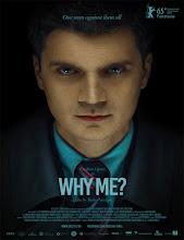 De ce eu? (Why Me?) (2015) [Vose]