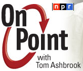 Image is copyrighted by NPR and the On Point with Tom Ashbrook radio show.