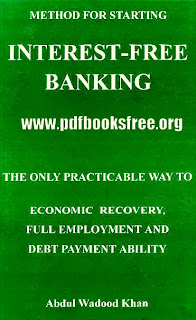 Method For Starting Interest Free Banking By Abdul Wadood Khan Read online Free Download in PDF