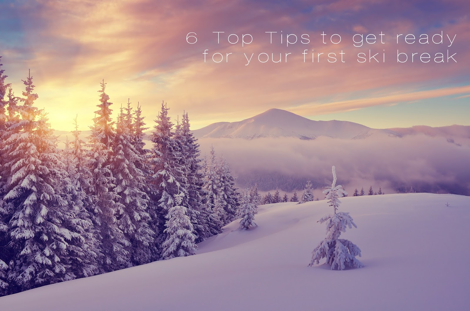 The Travel Post #6: Getting ready for your first ski break