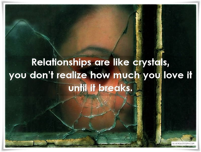 Relationships Are Like Crystals, Picture Quotes, Love Quotes, Sad Quotes, Sweet Quotes, Birthday Quotes, Friendship Quotes, Inspirational Quotes, Tagalog Quotes